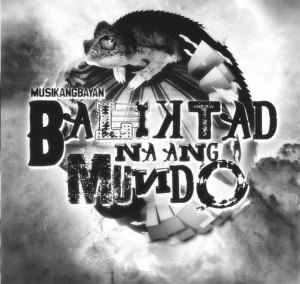 Album cover of the Musikang Bayan's new album, Baliktad